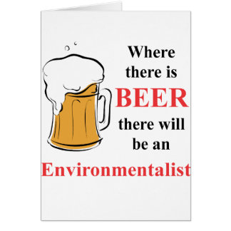 Where there is Beer - Environmentalist Note Card