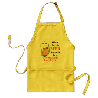 Where there is Beer - Government Employee Adult Apron