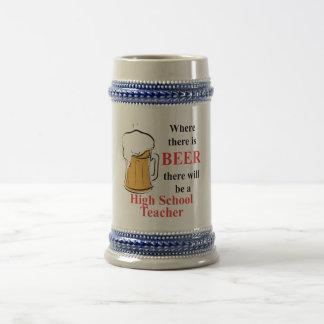Where there is Beer - High school teacher Beer Steins