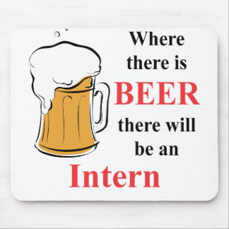 Where there is Beer - Intern Mouse Mat