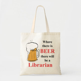 Where there is Beer - Librarian Tote Bag