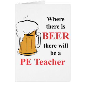 Where there is Beer - PE Teacher Note Card