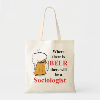 Where there is Beer - Sociologist Budget Tote Bag