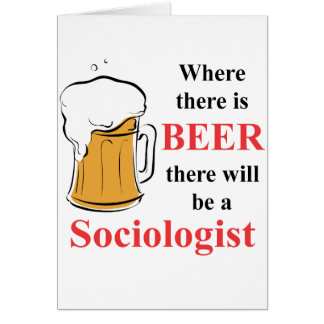 Where there is Beer - Sociologist Stationery Note Card