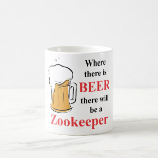 Where there is Beer - Zookeeper Coffee Mug