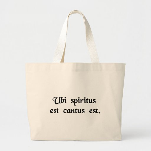 Where there is spirit there is song. bags