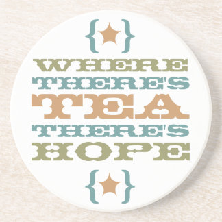 where there's tea there's hope coaster
