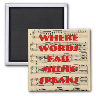Where words fail, music speaks magnet