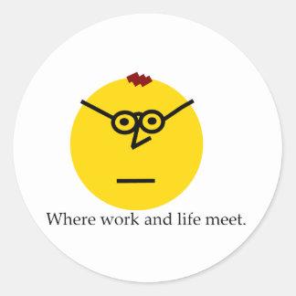 Where work and life meet. round sticker
