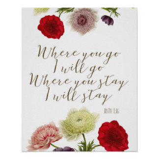 Where you go i will go Ruth bible verse art Poster
