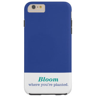 Where You're Planted Tough iPhone 6 Plus Case
