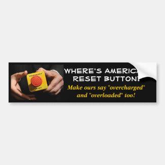 Where's America's Reset Button? Bumper Sticker