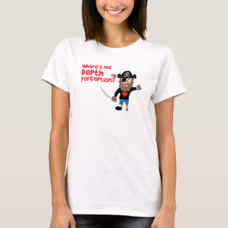 Where's Me Depth Perception? T-Shirt