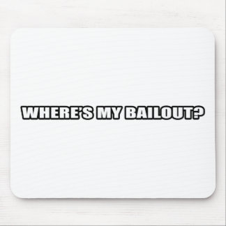 Wheres my bailout? mouse mat