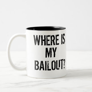Where's My Bailout? Mug - Clean