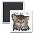 Where's my Coffee Cat Magnet