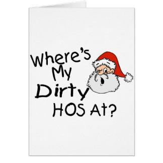 Wheres My Dirty Hos At Greeting Card