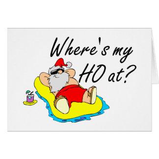 Wheres My Ho At Greeting Card