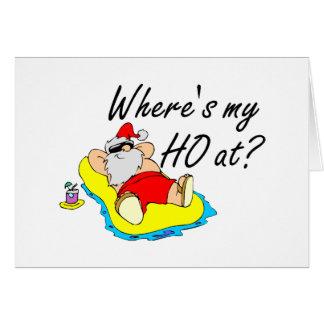 Where's My Ho At Greeting Card