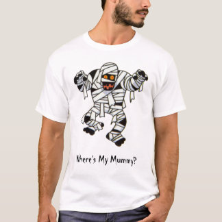 Where's My Mummy? T-Shirt