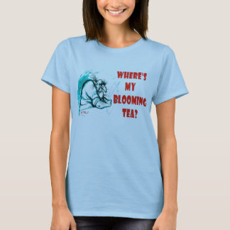 "WHERE'S MY TEA - "" T "" T-Shirt"