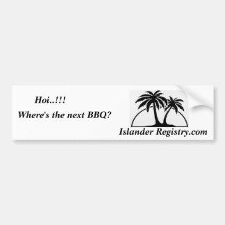 Where's the next BBQ?, Islander Registry Bumper Sticker