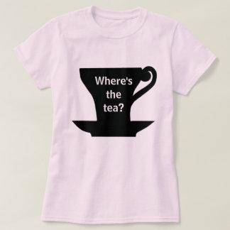 Where's the Tea? Shirt