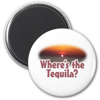 Where's the Tequila 6 Cm Round Magnet