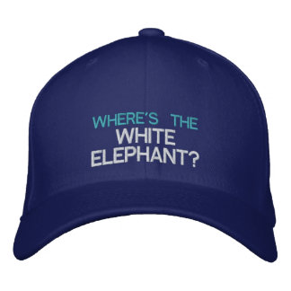 WHERE'S THE WHITE ELEPHANT? - Customizable Cap Embroidered Hat