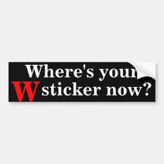 Where's your W Sticker now? Bumper Sticker