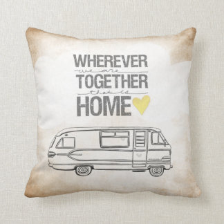 Wherever We Are Together series- Motorhome edition Cushion