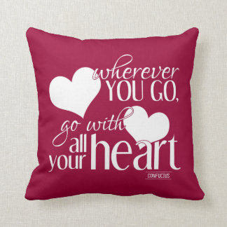 Wherever you go, go with all your Heart Cushion