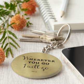 Wherever you go, I will go Bible Verse Keychain