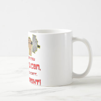 Whether You Think You Can Or Can't You're Right Coffee Mug