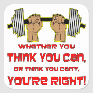 Whether You Think You Can Or Can't You're Right Square Sticker