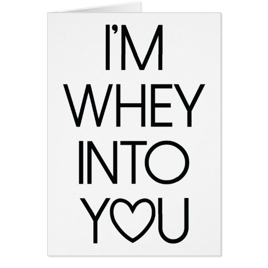 Whey Into You Gym Love Valentine's Day Card