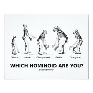 Which Hominoid Are You? (Hominid Skeletons) 11 Cm X 14 Cm Invitation Card