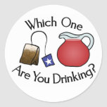 Which One Are You Drinking? Round Sticker