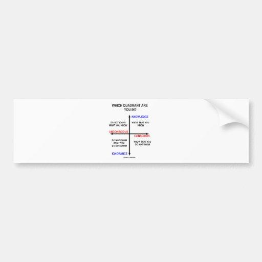 Which Quadrant Are You In? Bumper Stickers