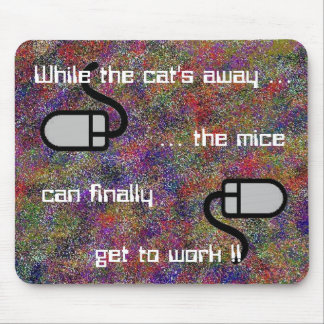While the cat's away ... Mousepad