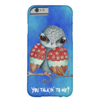 Whimsical Owl with Attitude iPhone 6 Case Barely There iPhone 6 Case