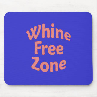 Whine Free Zone Mouse Mat
