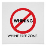 Whine Free Zone Poster