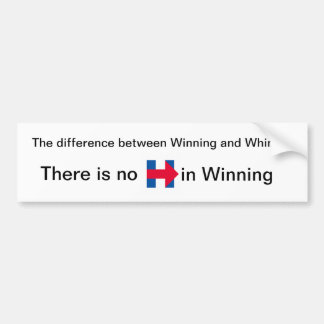 Whining Hillary with an H Bumper Sticker