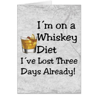 Whiskey Diet Greeting Card