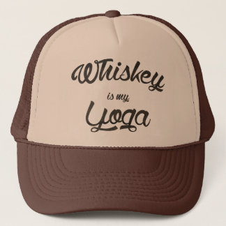 Whiskey is my yoga trucker hat