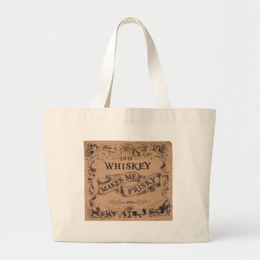 Whiskey makes me frisky tote bag