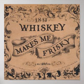 Whiskey makes me frisky print