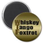 Whiskey Tango Foxtrot 6 Cm Round Magnet