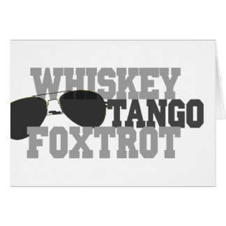 Whiskey Tango Foxtrot - Aviation sun glasses Greeting Card